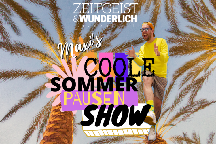 Maxi's Coole Sommerpausenshow